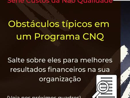 Obstáculos típicos em um programa CNQ (Custos da Não Qualidade)