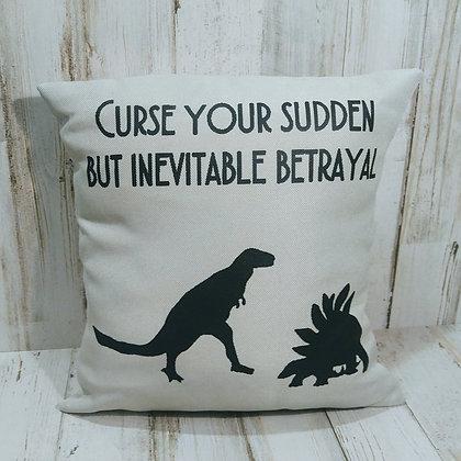 Curse Your Sudden but Inevitable Betrayal Small Pillow