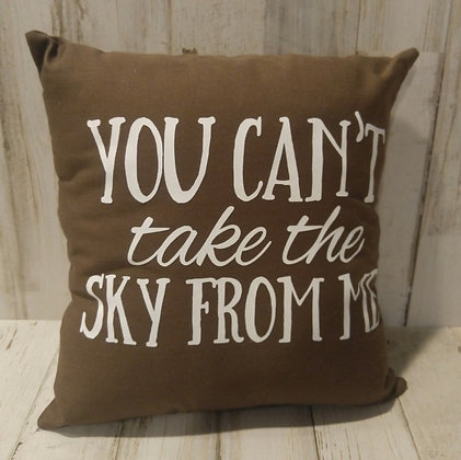 You Can't Take the Sky from Me Small Pillow