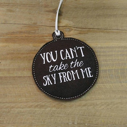 You Can't Take the Sky from Me Ornament