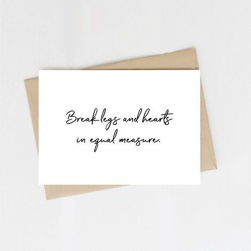 Break Legs and Hearts, Greeting Card
