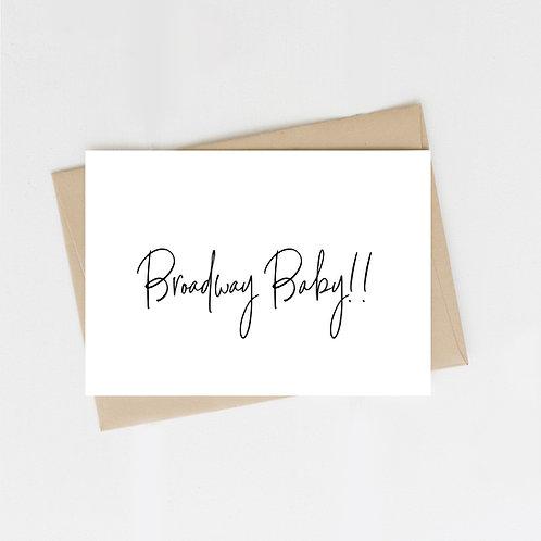 Broadway Baby!! Greeting Card