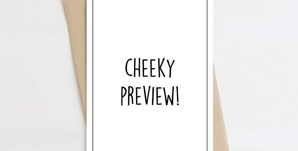 Cheeky Preview! Greeting Card