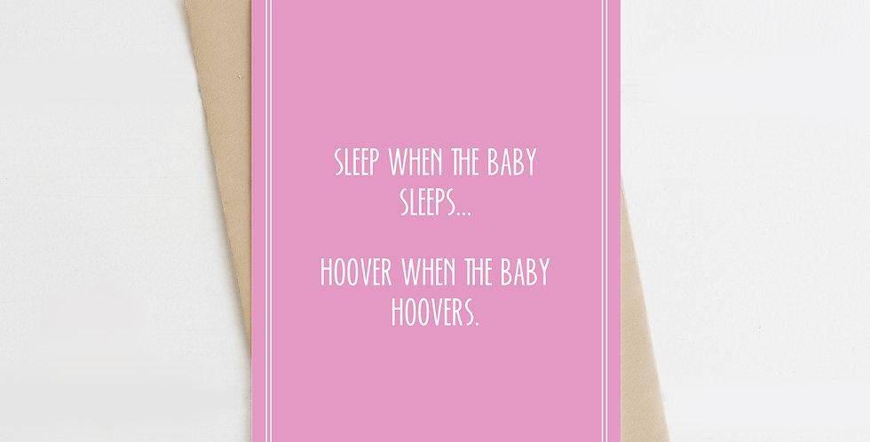 Sleep When The Baby Sleeps, Greeting Card