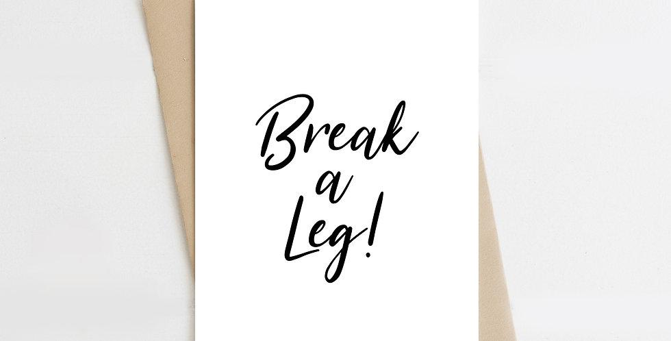 Break A Leg! Greeting Card