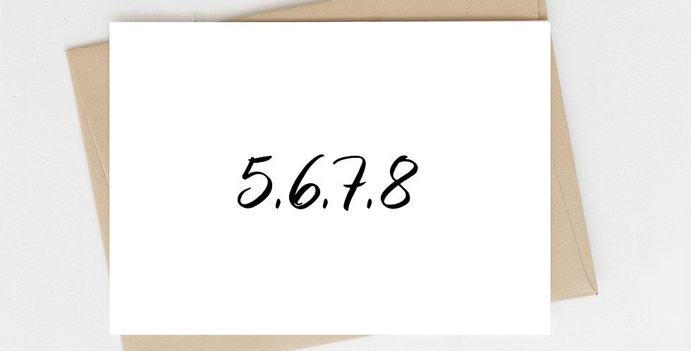 5,6,7,8 Greeting Card