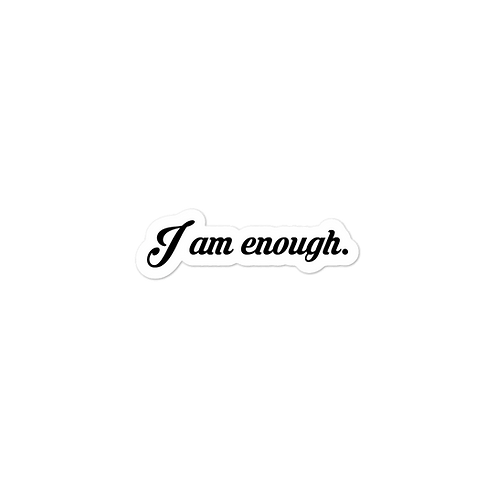 I am enough. Stickers
