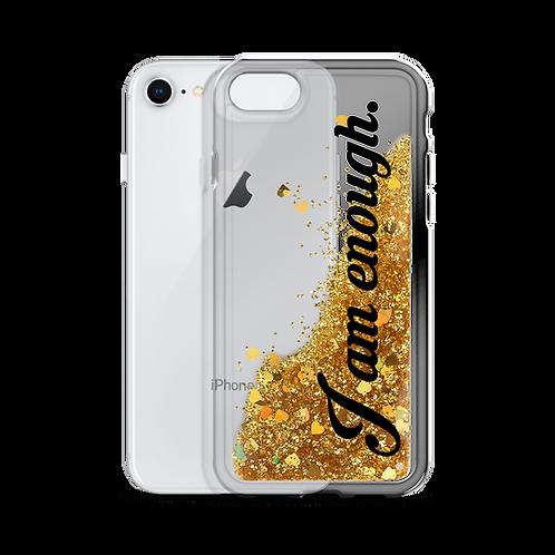 I Am Enough. Liquid Glitter iPhone Case
