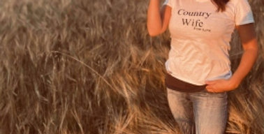 Country Wife For Life T shirt