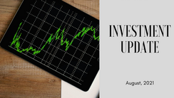 Investment Update -August 2021