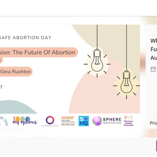 What is Your Vision: The Future of Abortion Care in Australia - ZOOM EVENT: 7pm, 28 Sept