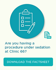 Are you having a procedure under sedation at Clinic 66 - Download the Fact Sheet