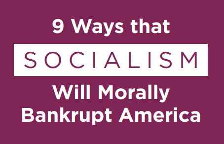 9 Ways Socialism Will Morally Bankrupt America