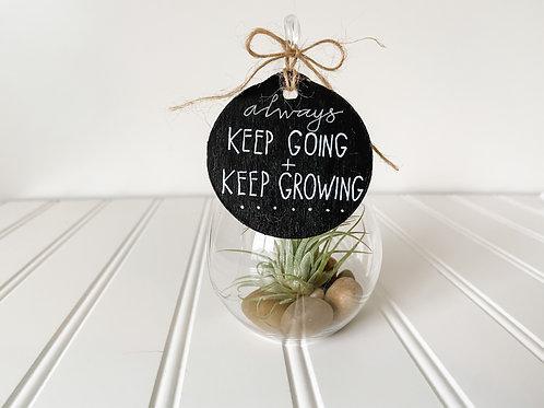 Keep Going + Growing