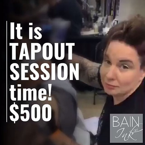 TAPOUT SESSION -