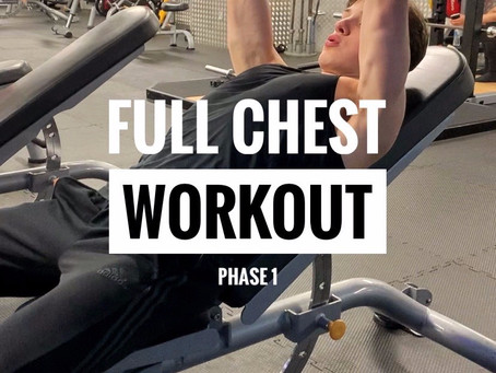 Phase 1 Full Chest Workout