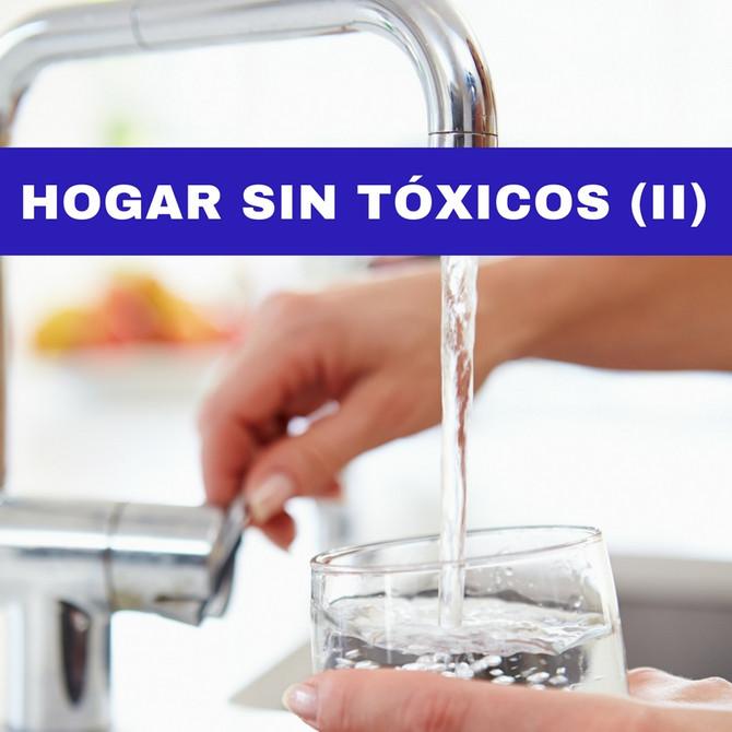 HOGAR SIN TÓXICOS (II): AGUA DE GRIFO, ¿Saludable o cóctel de tóxicos?