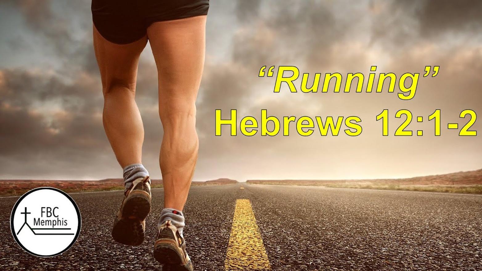 """""""Running"""" Hebrews 12:1-2"""