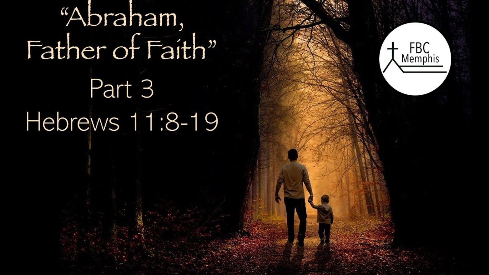 Abraham Father Of Faith (Part 3)