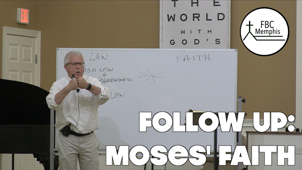 Follow Up: Moses' Faith