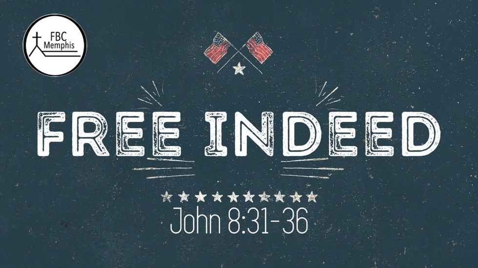 """""""Free Indeed"""" (John 8:31-36)"""