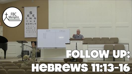 Follow Up: Hebrews 11:13-16