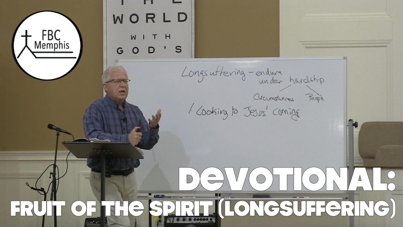 Wednesday Devotional: Fruit Of The Spirit (Longsuffering)