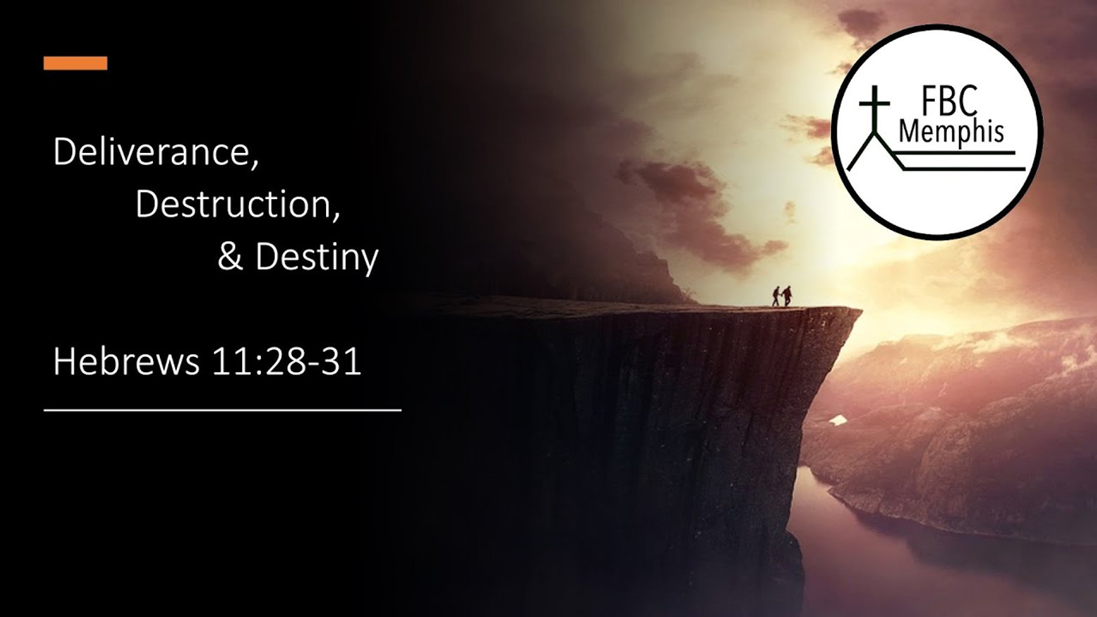 Deliverance, Destruction, & Destiny (Hebrews 11:28-31)
