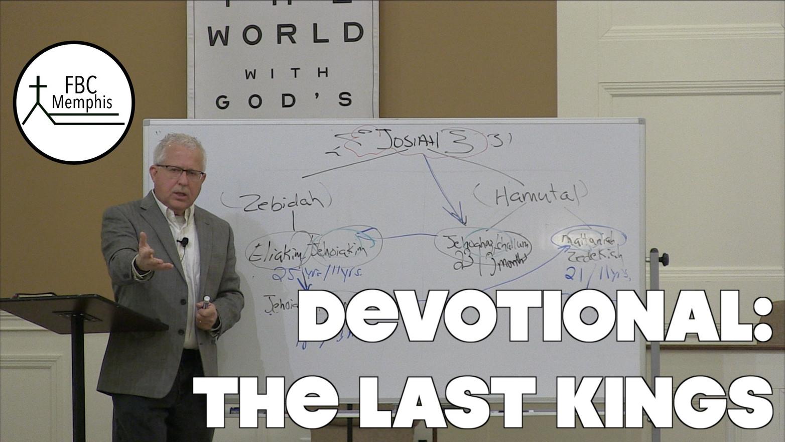 Wednesday Devotional: The Final Kings of Judah