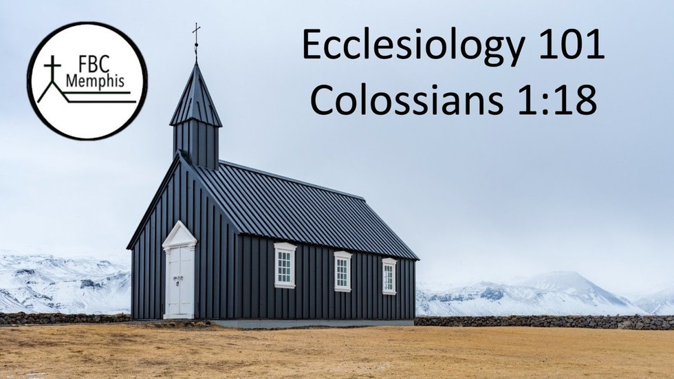 Ecclesiology 101 (Colossians 1:18)