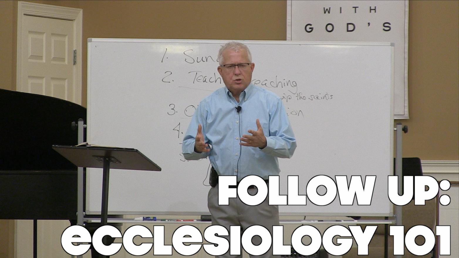 Follow Up: Ecclesiology 101