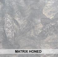 Matrix Honed