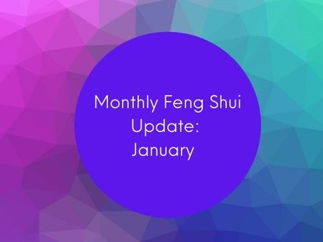 Feng Shui Club Monthly Feng Shui Update: January