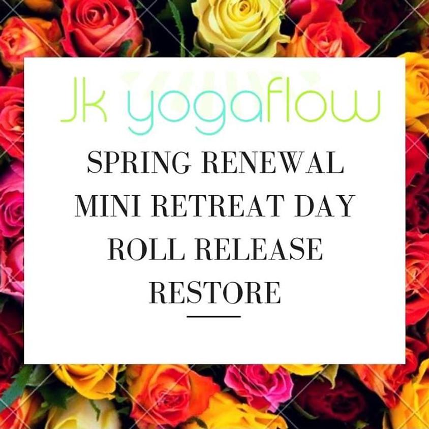 Spring Renewal Mini Retreat Day Roll Release Restore