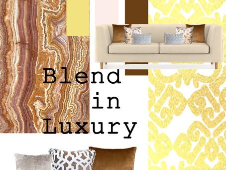 Blend in Luxury