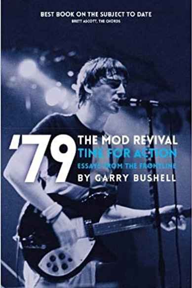 '79: Time For Action Mod Revival, by Gary Bushell