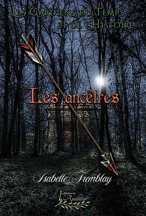 Les Gardiens du Temps et de l'Histoire / Les ancêtres tome 3 / De l'auteur Isabelle Tremblay