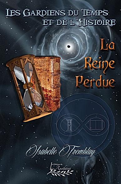 Les Gardeins du Temps et de l'Histoire / La reine perdue / De l'auteur Isabelle Tremblay
