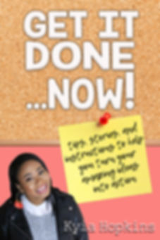 Kyia Hopkins' new ebook - Get It Done...NOW!
