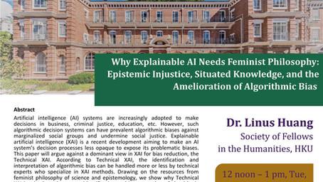 September 7: Linus Huang - Why Explainable AI Needs Feminist Philosophy: