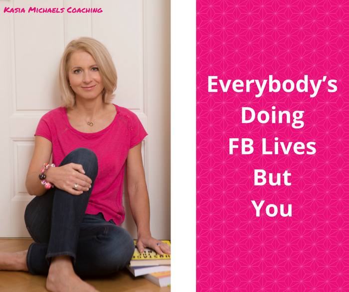 EVERYBODY'S DOING FB LIVES EXCEPT YOU