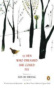 Chasing A Dream: A Review of Hwang Sun-Mi's The Hen Who Dreamed She Could Fly