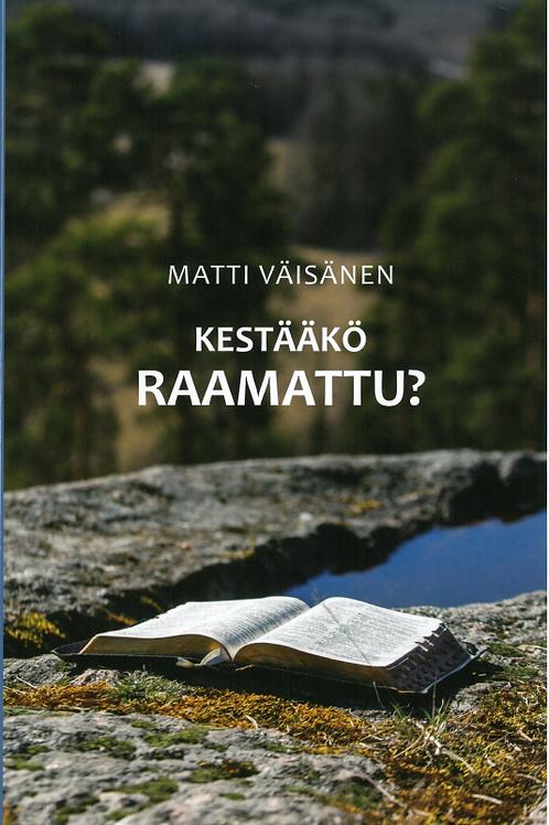 Kestääkö Raamattu?
