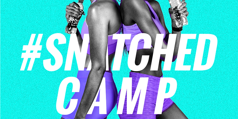 Snatched Camp Los Angeles [ Session 2]