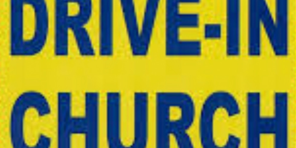 Drive in Worship & Communion service