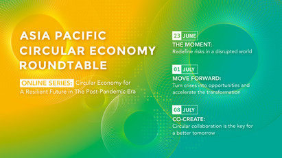[Register Now!] Asia Pacific Circular Economy Roundtable Online Series : Circular Economy for a Resi
