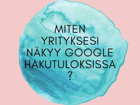 Koska olet viimeksi katsonut, miten yrityksesi näkyy Googlen hakutuloksissa? 👀