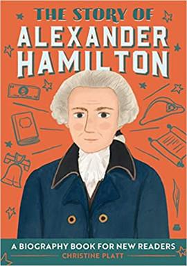 The Story of Alexander Hamilton - A Biog