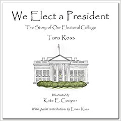 We Elect a President - The Story of Our