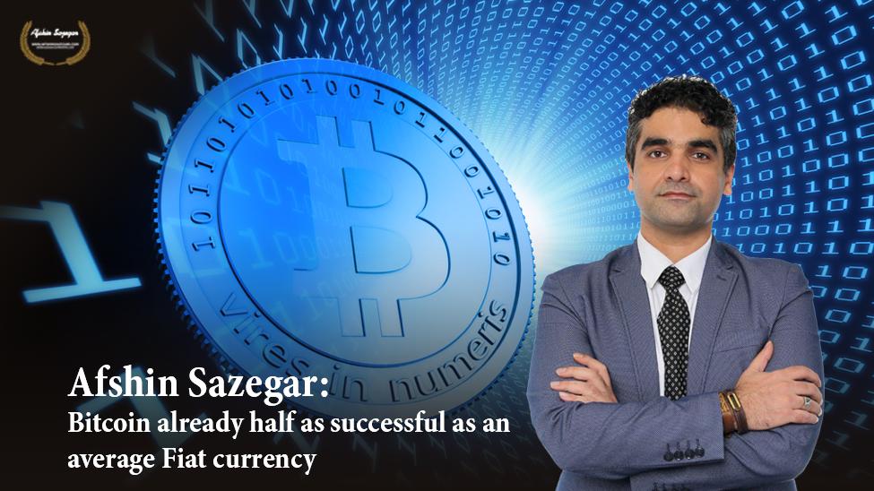 Afshin Sazegar | Bitcoin already half as successful as an average Fiat currency